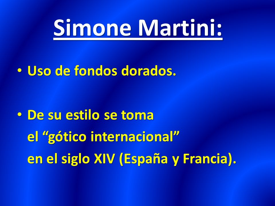 Simone Martini: Uso de fondos dorados. De su estilo se toma