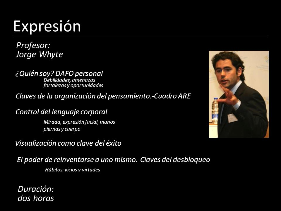 Expresión Profesor: Jorge Whyte Duración: dos horas