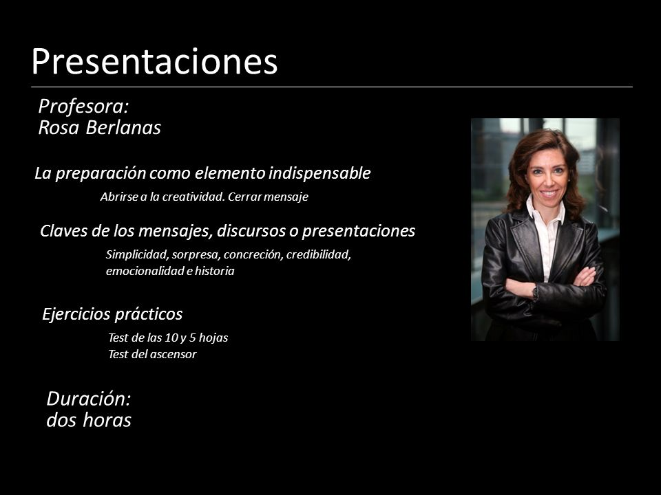 Presentaciones Profesora: Rosa Berlanas Duración: dos horas
