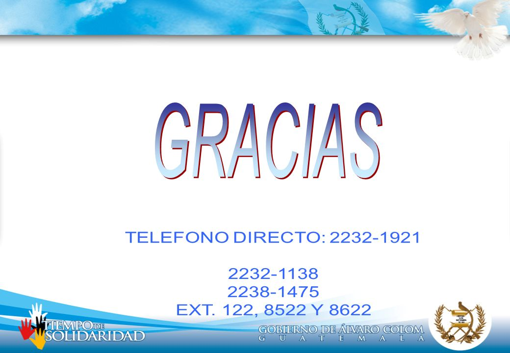 GRACIAS TELEFONO DIRECTO: 2232-1921 2232-1138 2238-1475