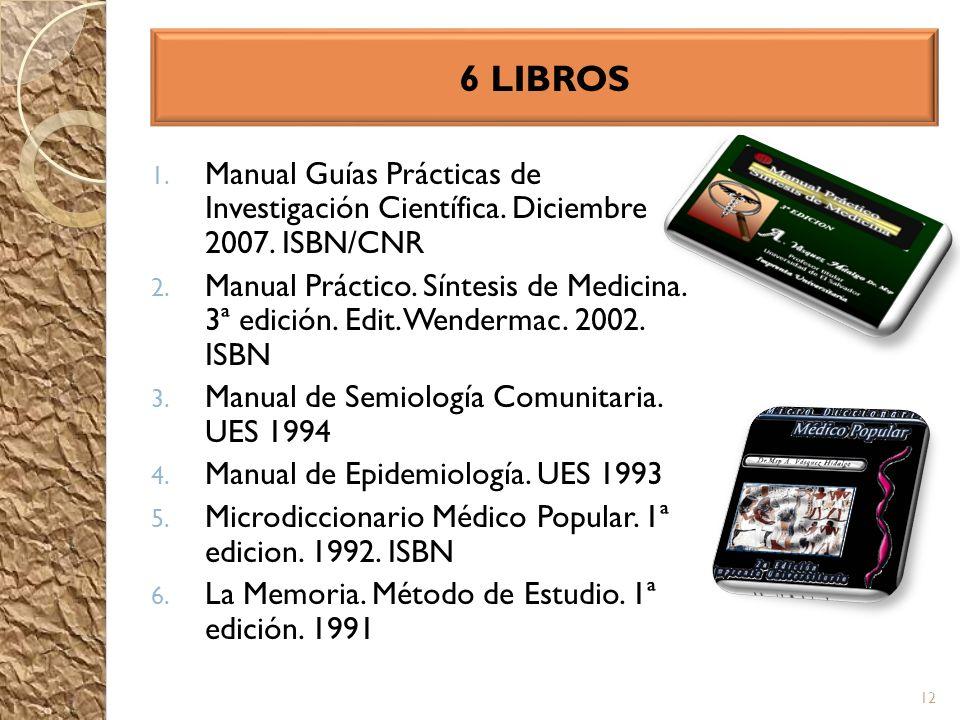 6 LIBROS Manual Guías Prácticas de Investigación Científica. Diciembre 2007. ISBN/CNR.