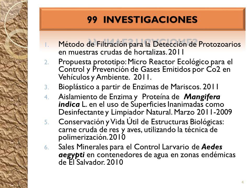 99 INVESTIGACIONES Método de Filtración para la Detección de Protozoarios en muestras crudas de hortalizas. 2011.