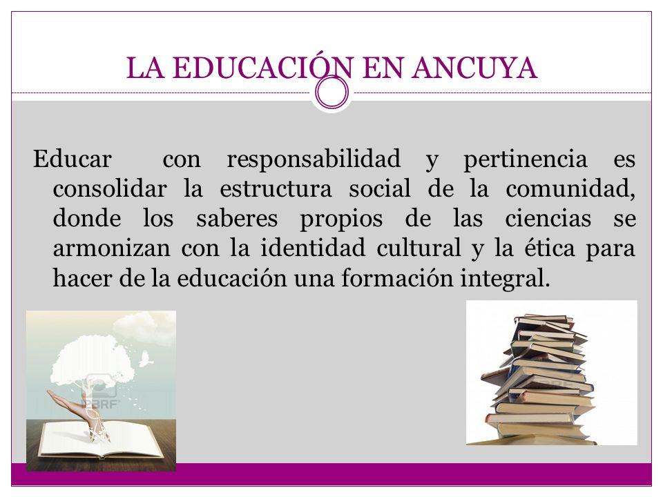 LA EDUCACIÓN EN ANCUYA