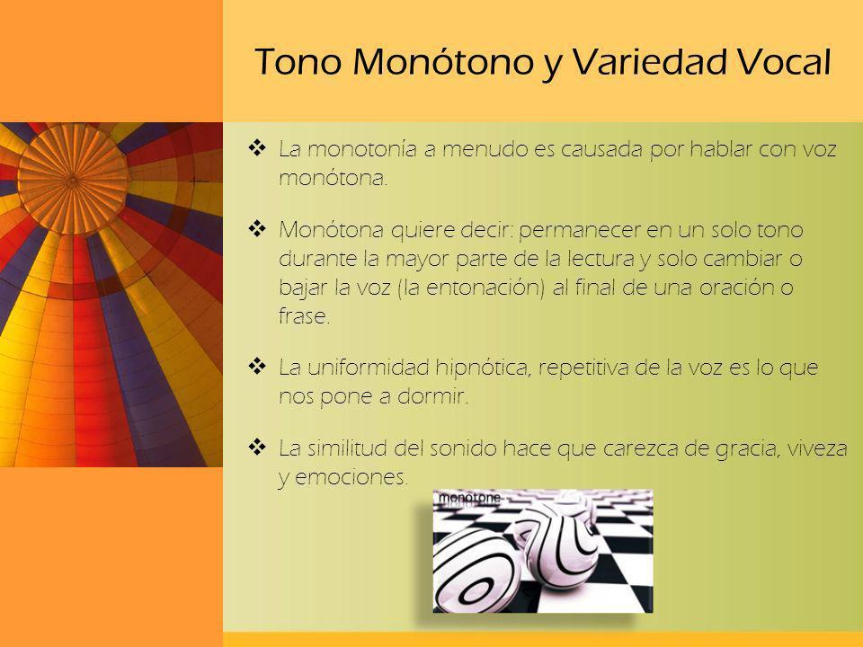 Tono Monótono y Variedad Vocal