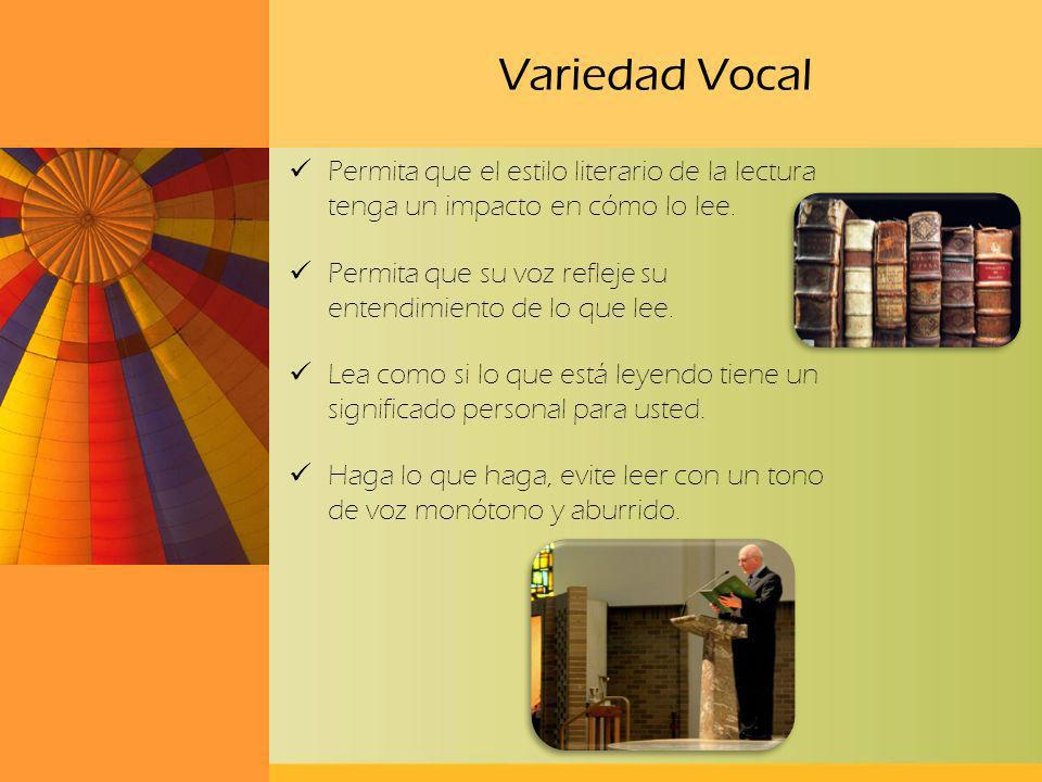 Variedad Vocal Permita que el estilo literario de la lectura tenga un impacto en cómo lo lee.