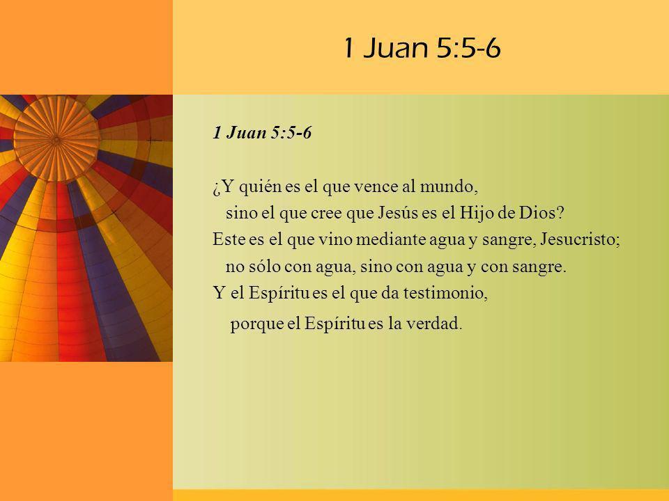 1 Juan 5:5-6