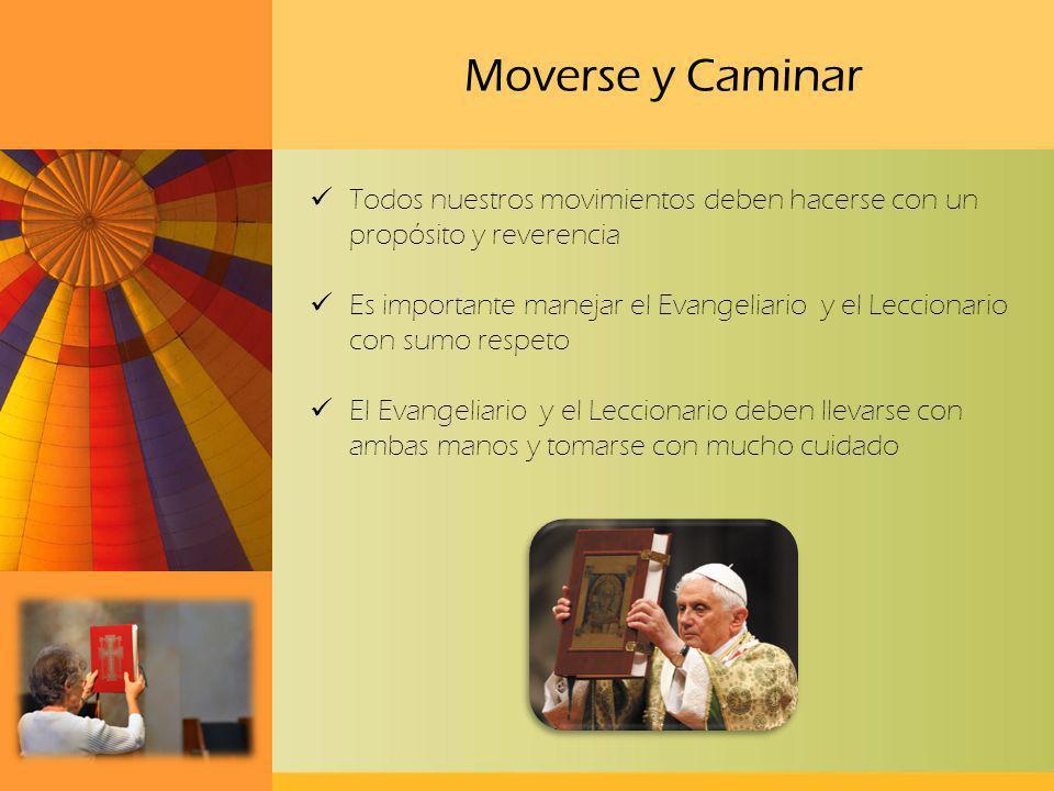 Moverse y Caminar Todos nuestros movimientos deben hacerse con un propósito y reverencia.