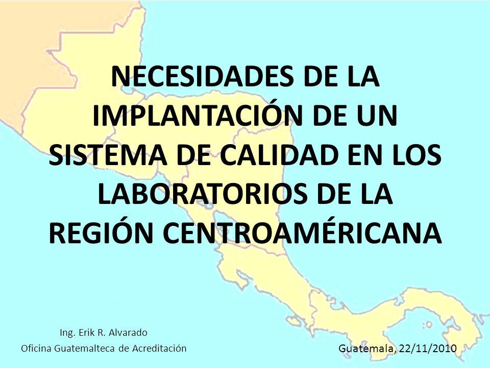Ing. Erik R. Alvarado Oficina Guatemalteca de Acreditación