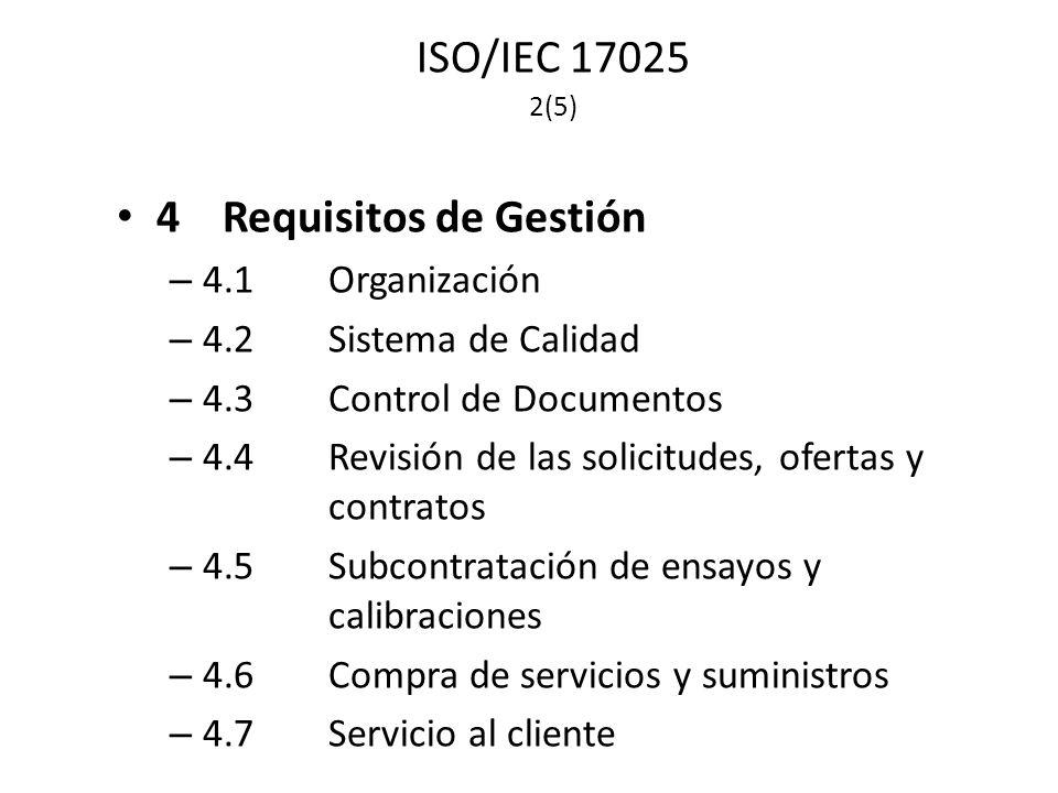 ISO/IEC 17025 2(5) 4 Requisitos de Gestión 4.1 Organización