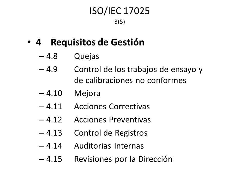 ISO/IEC 17025 3(5) 4 Requisitos de Gestión 4.8 Quejas