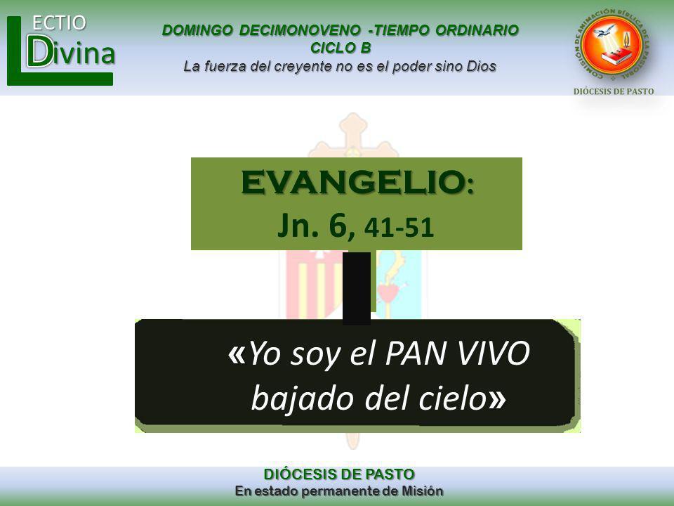 «Yo soy el PAN VIVO bajado del cielo»