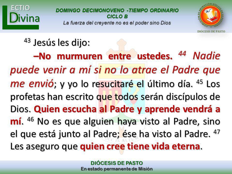 43 Jesús les dijo: