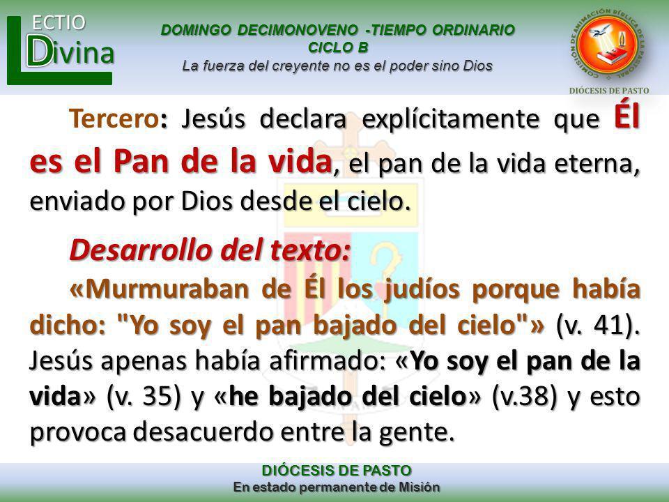 Tercero: Jesús declara explícitamente que Él es el Pan de la vida, el pan de la vida eterna, enviado por Dios desde el cielo.