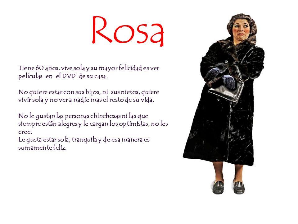 Rosa Tiene 60 años, vive sola y su mayor felicidad es ver películas en el DVD de su casa .