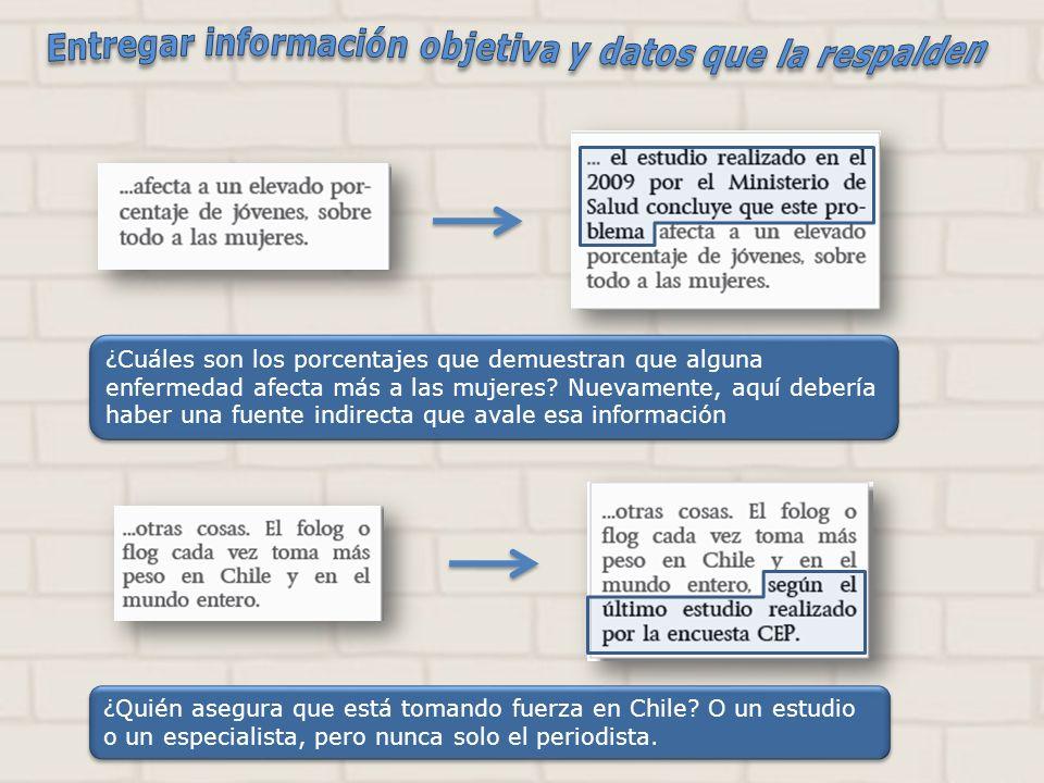 Entregar información objetiva y datos que la respalden