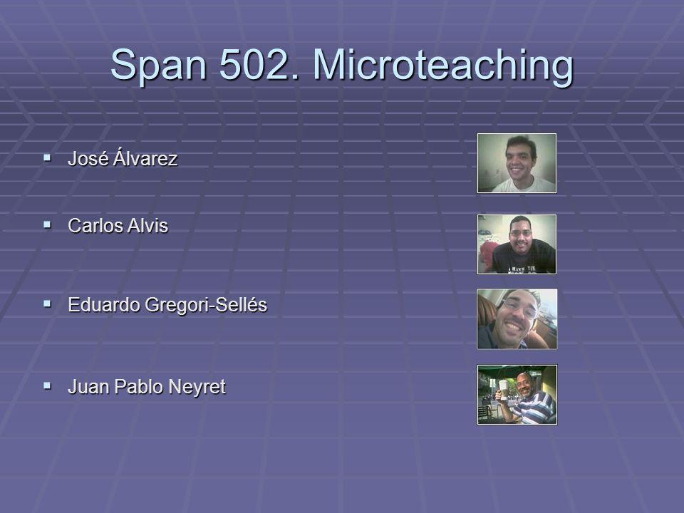 Span 502. Microteaching José Álvarez Carlos Alvis