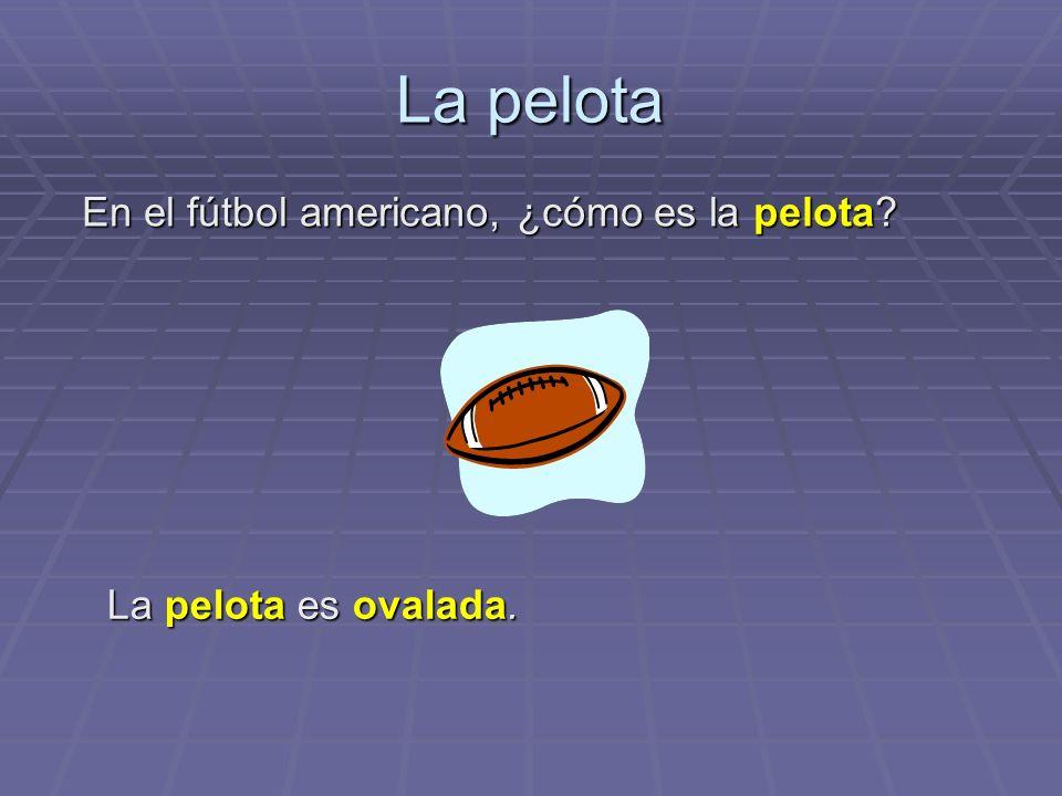 La pelota En el fútbol americano, ¿cómo es la pelota