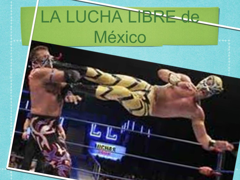 LA LUCHA LIBRE de México
