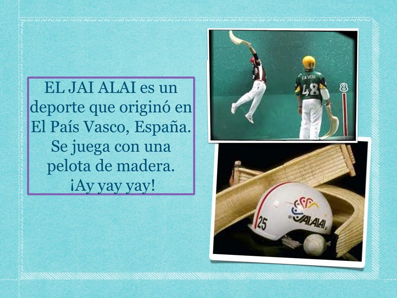 EL JAI ALAI es un deporte que originó en El País Vasco, España