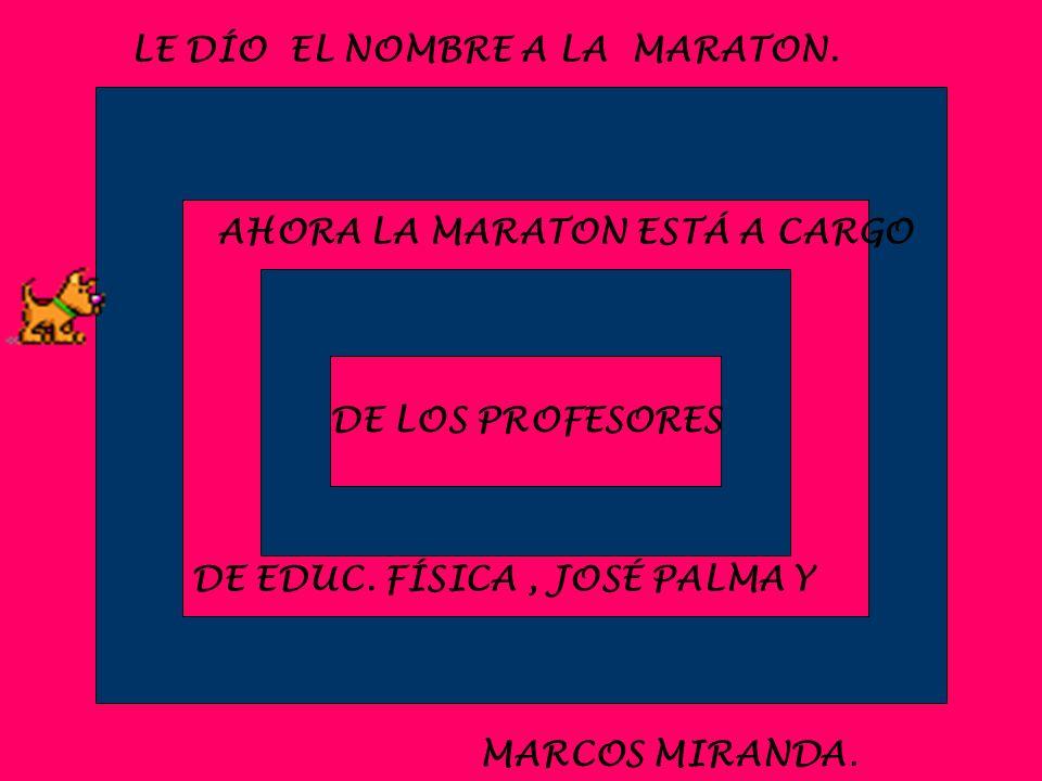 LE DÍO EL NOMBRE A LA MARATON.
