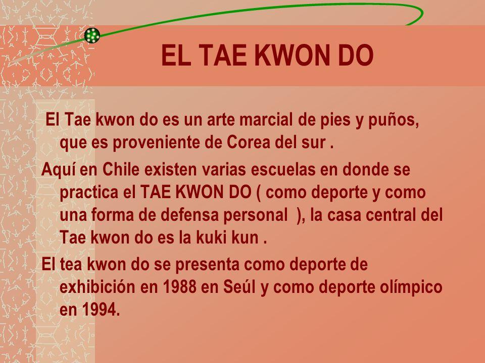 EL TAE KWON DO El Tae kwon do es un arte marcial de pies y puños, que es proveniente de Corea del sur .