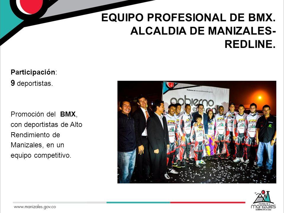 EQUIPO PROFESIONAL DE BMX. ALCALDIA DE MANIZALES- REDLINE.