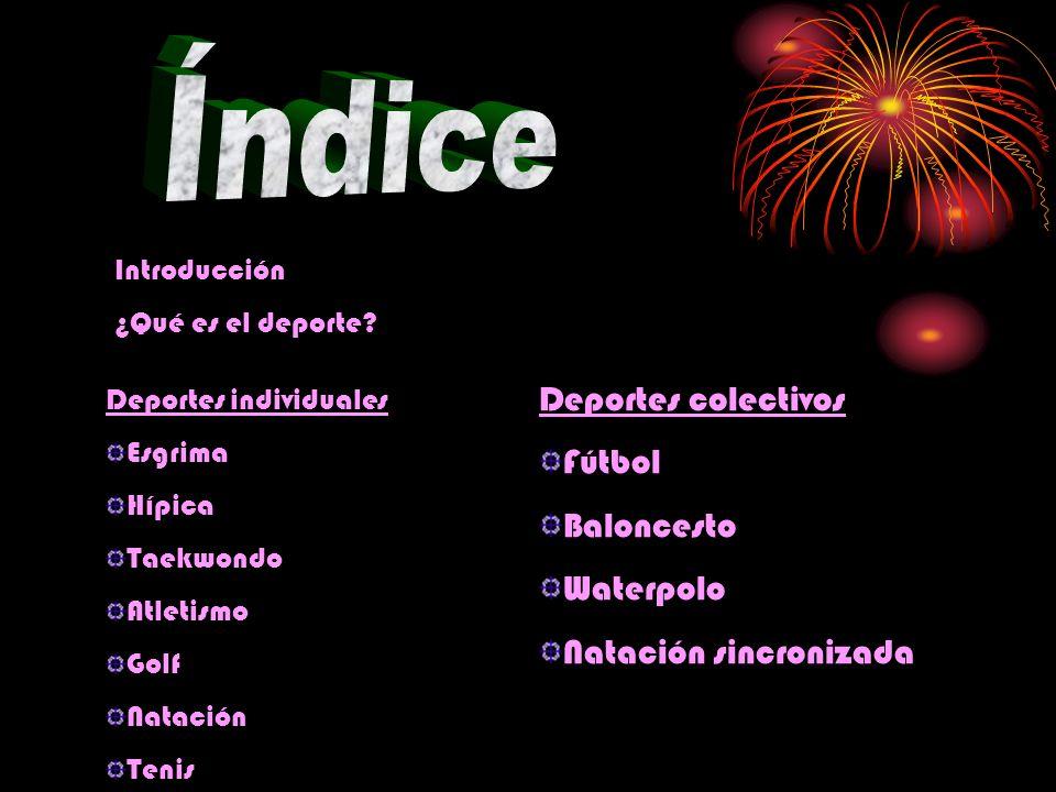 Índice Deportes colectivos Fútbol Baloncesto Waterpolo