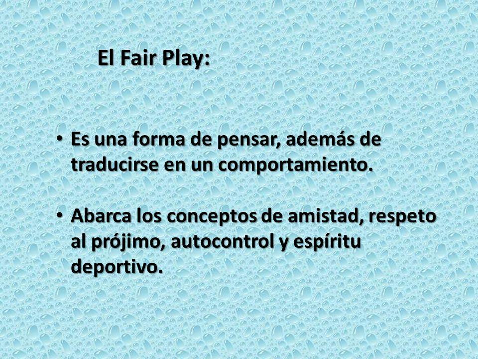 El Fair Play: Es una forma de pensar, además de traducirse en un comportamiento.