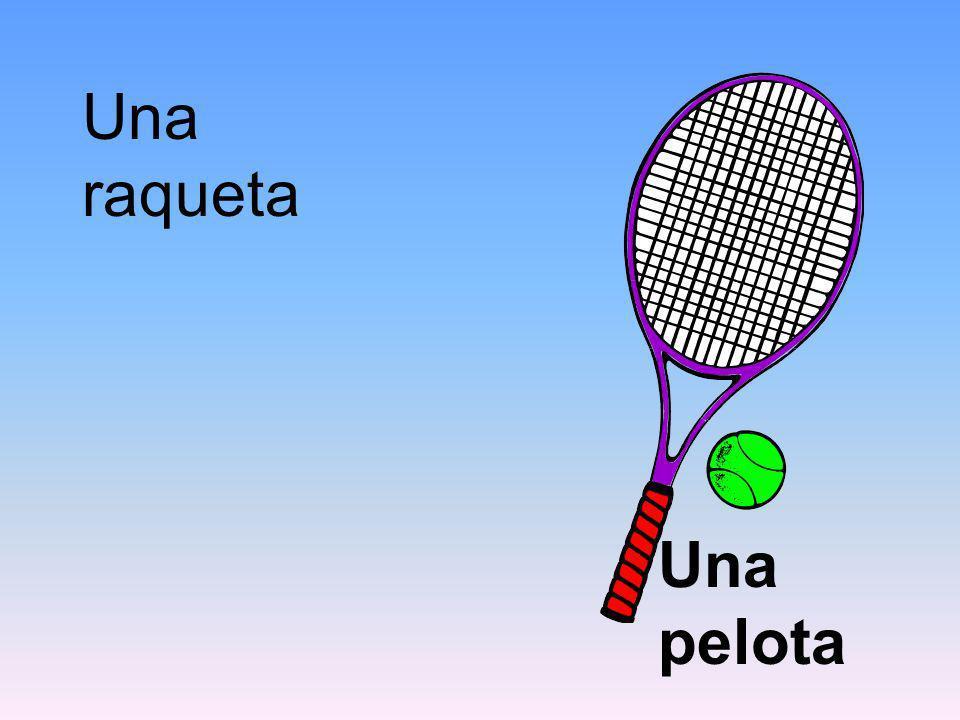 Una raqueta Una pelota