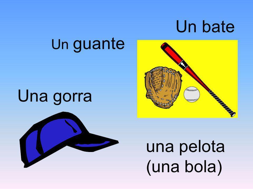 Un bate Un guante Una gorra una pelota (una bola)