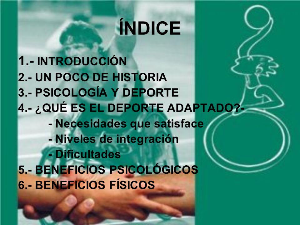 ÍNDICE 1.- INTRODUCCIÓN 2.- UN POCO DE HISTORIA