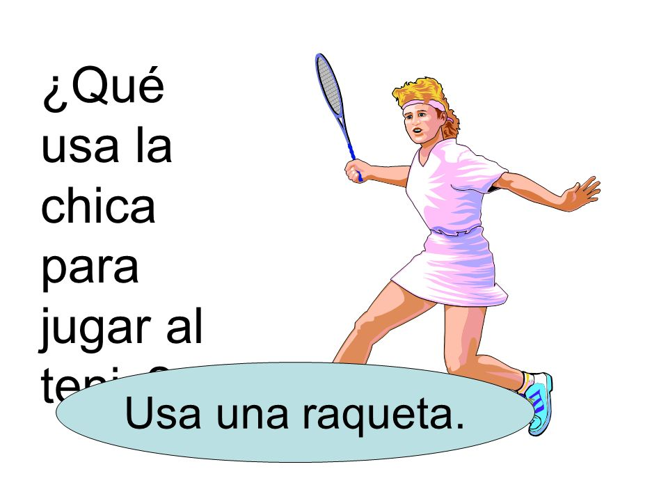 ¿Qué usa la chica para jugar al tenis