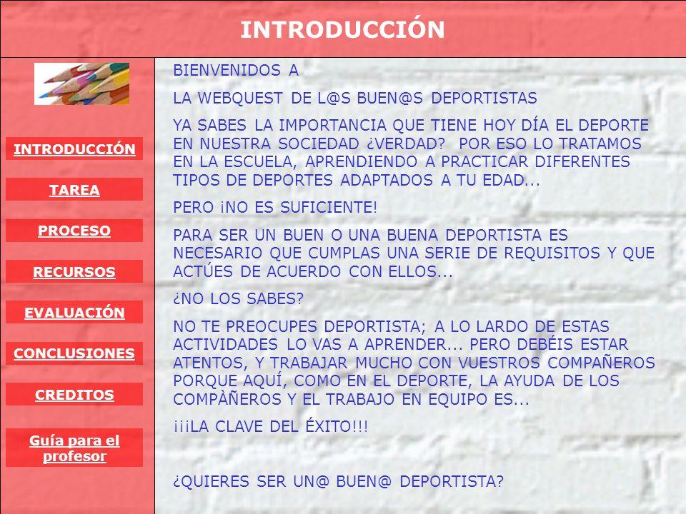 INTRODUCCIÓN BIENVENIDOS A LA WEBQUEST DE L@S BUEN@S DEPORTISTAS