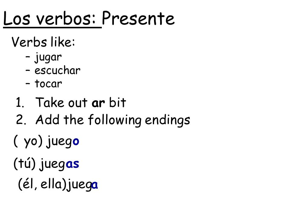 Los verbos: Presente Verbs like: Take out ar bit