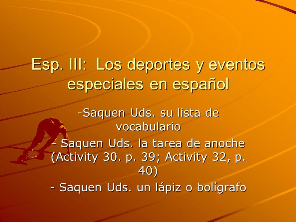 Esp. III: Los deportes y eventos especiales en español
