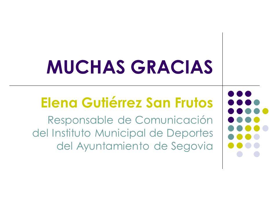 MUCHAS GRACIAS Elena Gutiérrez San Frutos