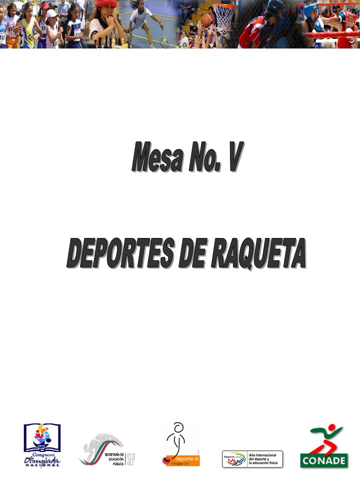 Mesa No. V DEPORTES DE RAQUETA