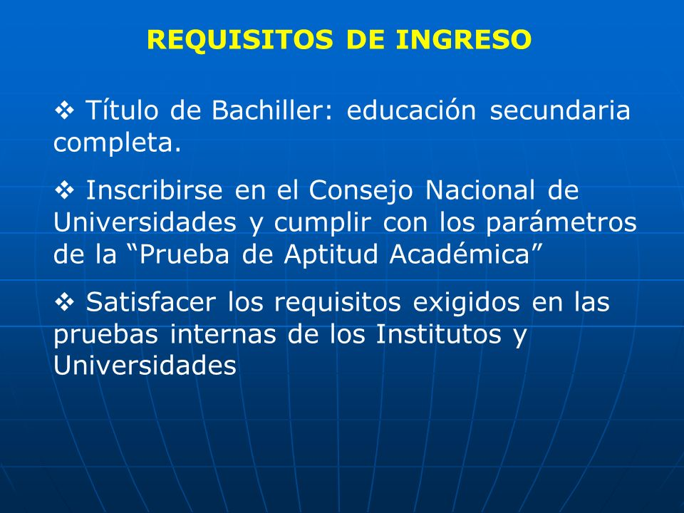 REQUISITOS DE INGRESOTítulo de Bachiller: educación secundaria completa.