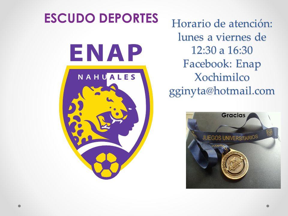 Horario de atención: lunes a viernes de 12:30 a 16:30 Facebook: Enap Xochimilco gginyta@hotmail.com