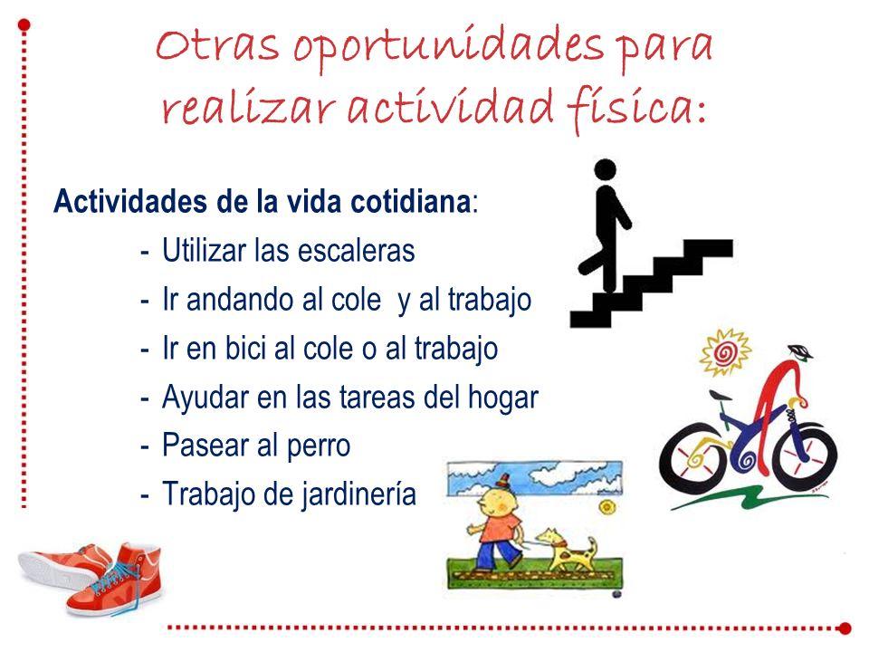 Otras oportunidades para realizar actividad física: