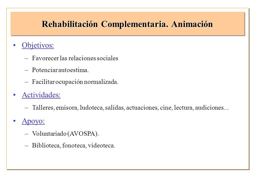 Rehabilitación Complementaria. Animación