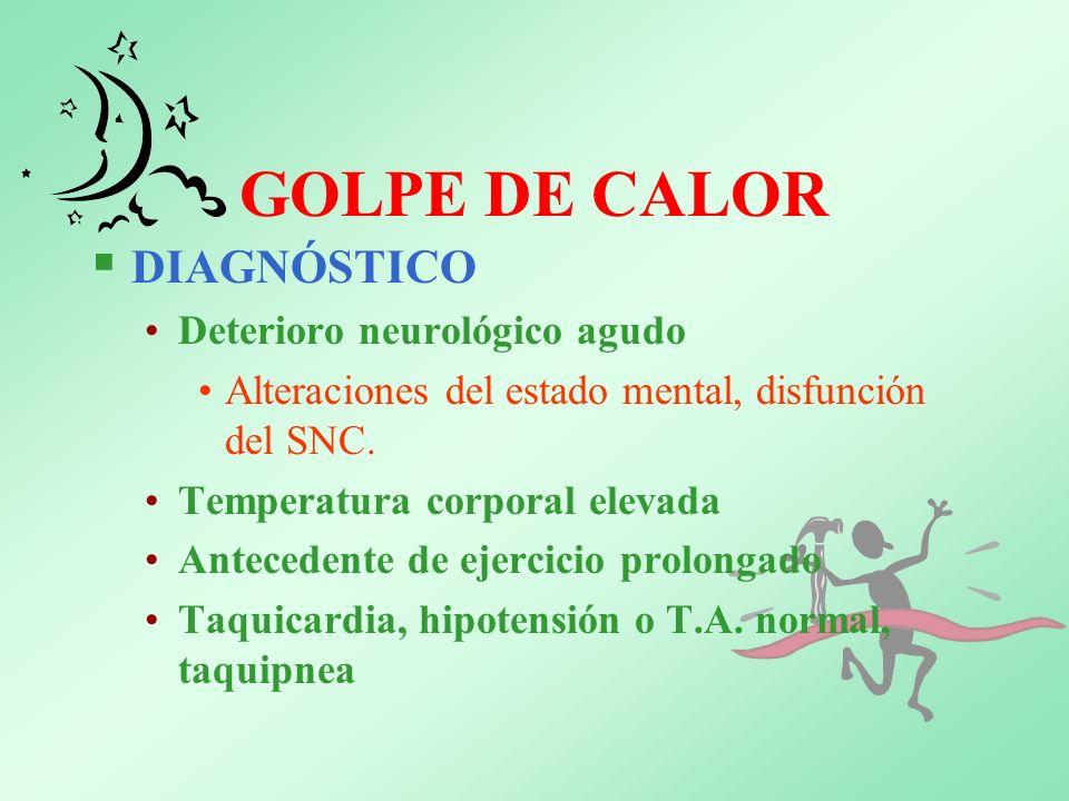 GOLPE DE CALOR DIAGNÓSTICO Deterioro neurológico agudo
