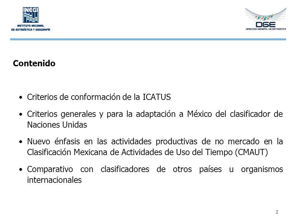 Contenido Criterios de conformación de la ICATUS. Criterios generales y para la adaptación a México del clasificador de Naciones Unidas.