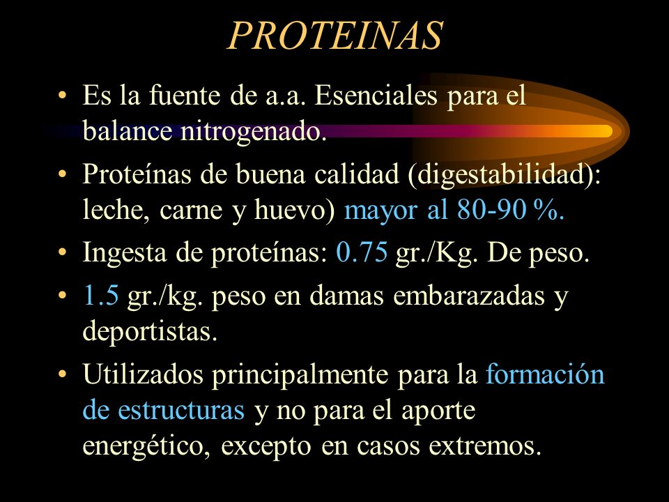 PROTEINAS Es la fuente de a.a. Esenciales para el balance nitrogenado.