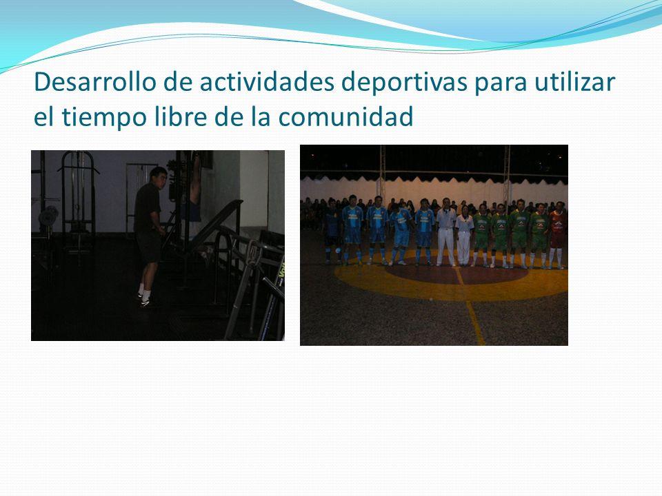 Desarrollo de actividades deportivas para utilizar el tiempo libre de la comunidad