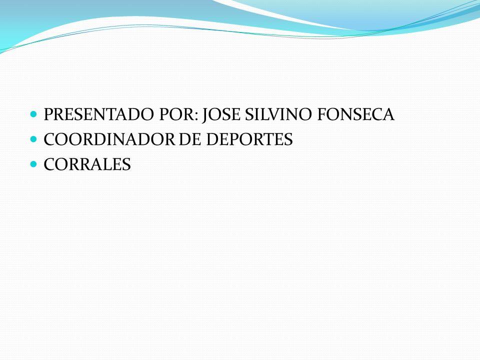PRESENTADO POR: JOSE SILVINO FONSECA