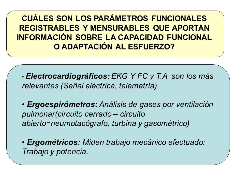 Ergométricos: Miden trabajo mecánico efectuado: Trabajo y potencia.