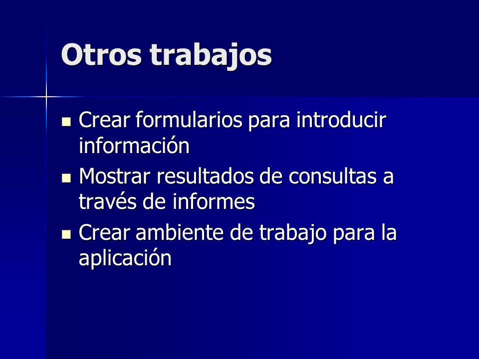 Otros trabajos Crear formularios para introducir información