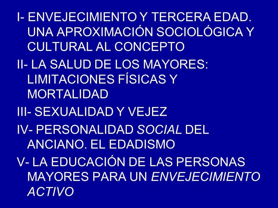 I- ENVEJECIMIENTO Y TERCERA EDAD