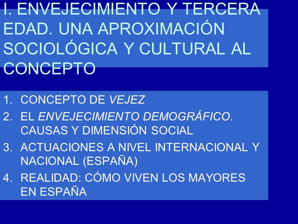 I. ENVEJECIMIENTO Y TERCERA EDAD